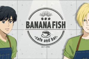 BANANA FISHカフェ & バー 大阪阿倍野 1.10からコラボカフェ追加開催!!
