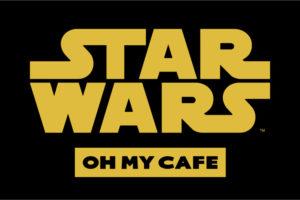 スターウォーズカフェ in OH MY CAFE全国5店舗 1.17-2.26 コラボ開催!!